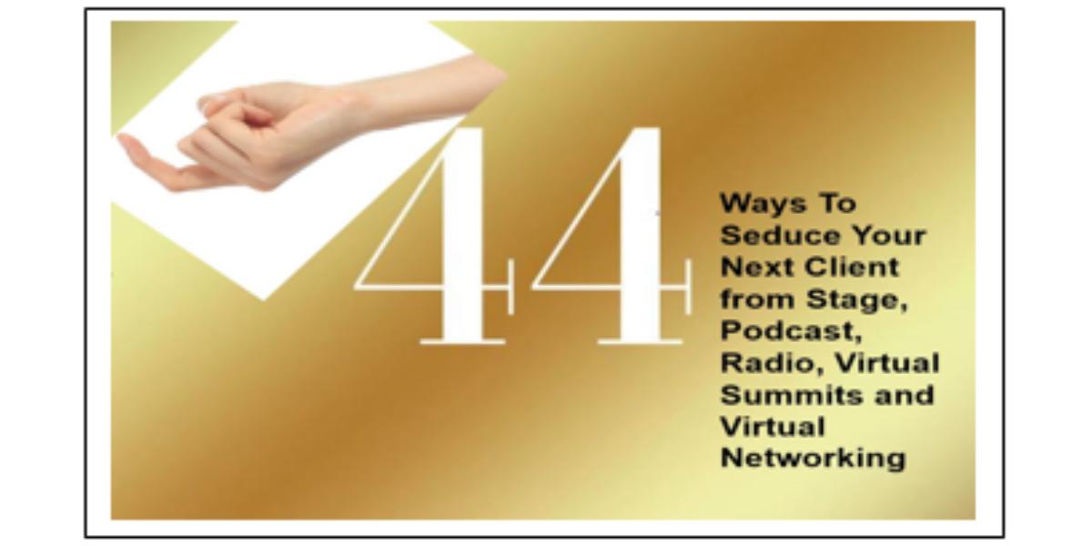 44 Ways to Seduce Your Client
