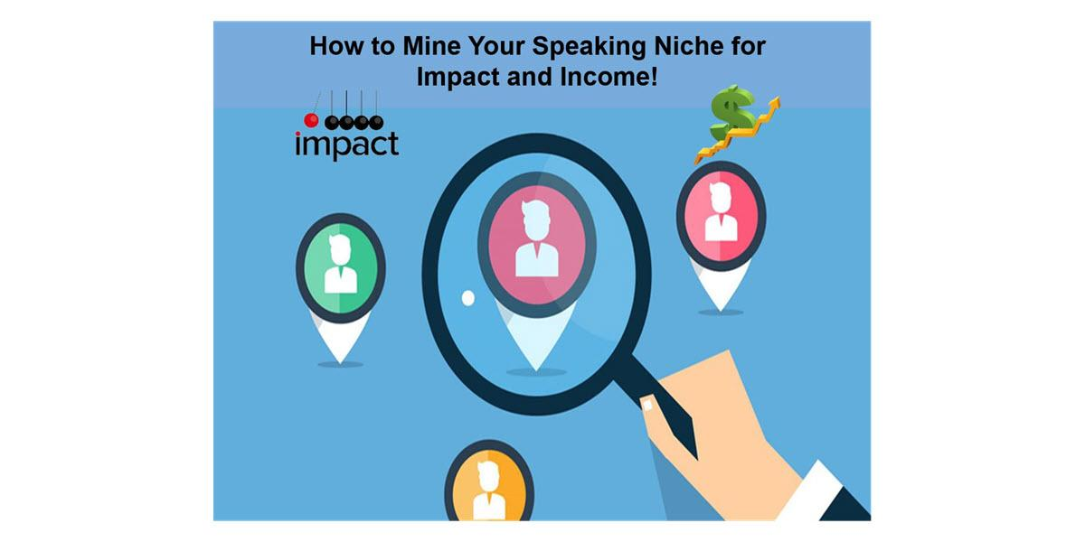 How to Mine Your Niche for Income and Impact Webinar